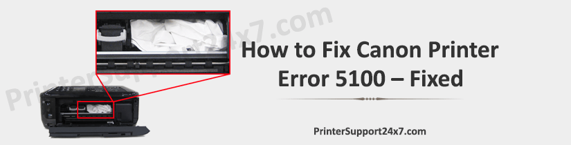 How-to-Fix-Canon-Printer-Error-5100