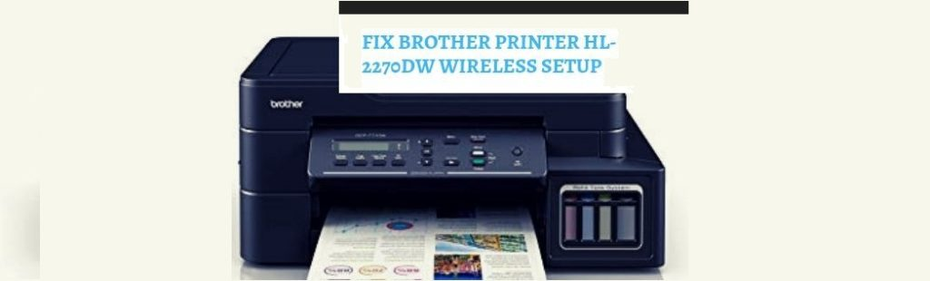 brother hl 2270dw wireless setup, brother hl 2270dw series wireless setup, brother hl 2270dw wireless setup wps, brother printer wireless setup hl 2270dw, How to Setup Brother HL-2270dw Printer, Brother HL-2270DW Wireless Setup, Brother HL-2270DW Wireless Set-Up, How to fix Brother Printer HL-2270DW Wireless Setup