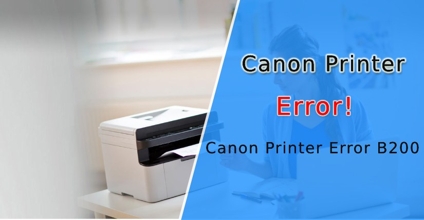 Canon Printer Error B200 – Fixed
