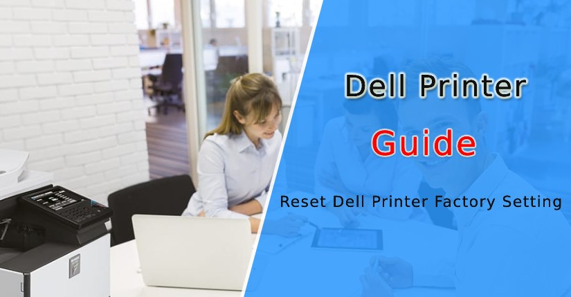 How to Reset Dell Printer Factory Settings