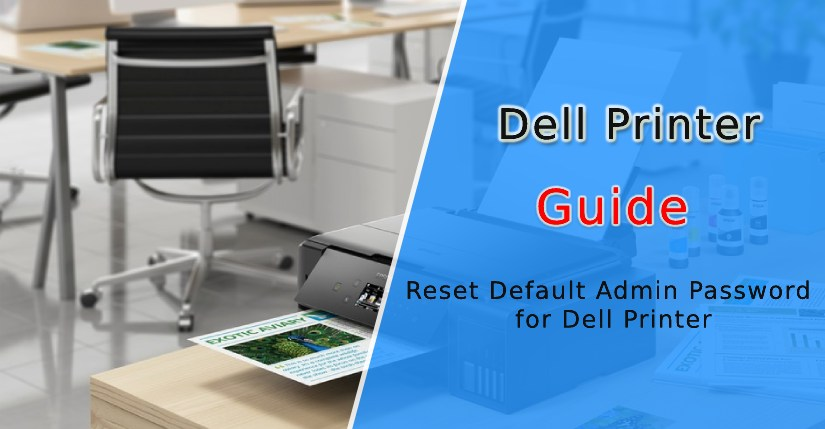 How to Reset the Default Admin Password for Dell Printer