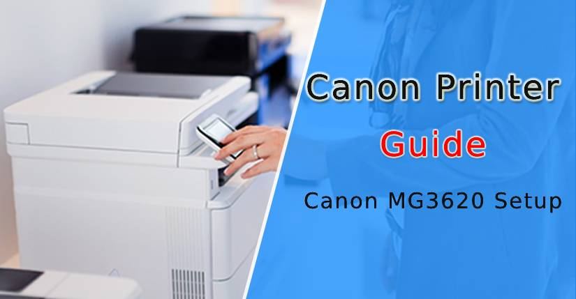 How to Setup Canon MG3620 Printer