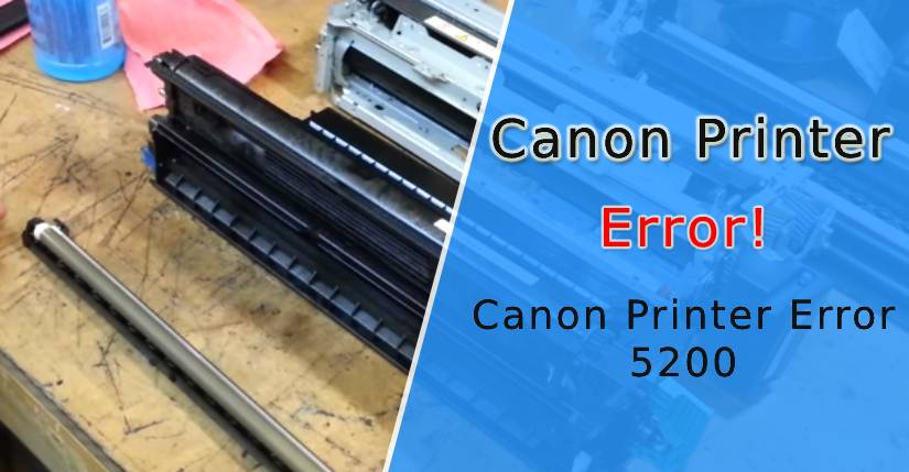 How to Fix Canon Printer Error 5200