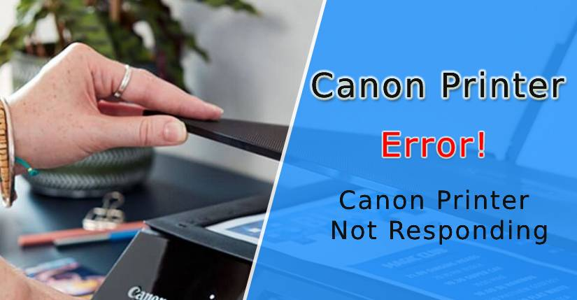 How to Fix Canon Printer Not Responding Problems