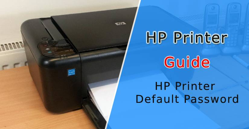 hp printer default password, hp printer default admin password, HP printer WiFi direct default password, hp printer wifi direct default password, How to Setup HP Printer Default Password, Set up HP Printer Default Admin Password, Find HP Printer Default Admin Password