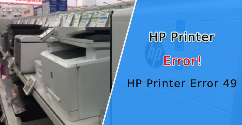 hp printer error 49, hp printer 49 service error, 49.00 ff error hp printer, hp printer error 49.4 c02, 49.5 f14 error hp printer, hp printer 49 service error turn off then on, hp printer error code 49, HP Printer 49 service errors, How to Fix HP Printer Error 49