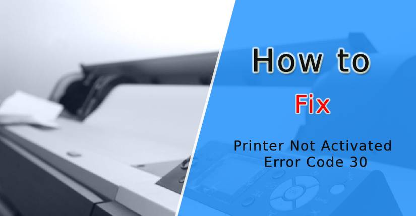 Printer Not Activated Error Code 30, printer not activated error code 30 quicken, sage 50 printer not activated error code 30, printer not activated error code 30 pdf windows 10, hp printer not activated error code 30, printer not activated error code 30 sage pdf converter
