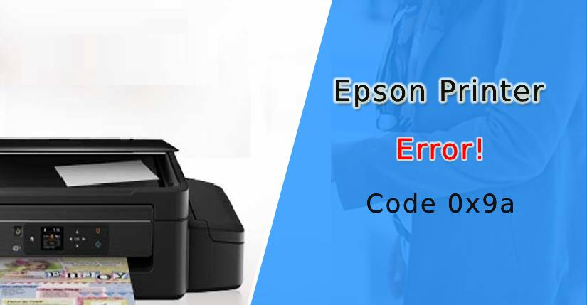 Epson error code 0x9a, Epson WF 7620 error code 0x9a, error code 0x9a in Epson 3640, Epson WorkForce 3620 error code 0x9a, Epson error code 0x9a Repair Utility, error code 0x9a on the Epson printer, How to Fix Epson Error Code 0x9a