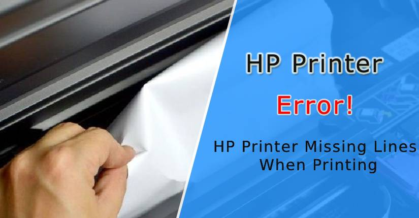 HP printer missing lines when printing, missing lines when printing in HP printers, Why Is My HP Printer Missing Lines When Printing, HP Printer 3755 missing lines when printing, HP Printer Missing Lines Error